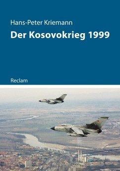 Der Kosovokrieg 1999 (eBook, ePUB) - Kriemann, Hans-Peter