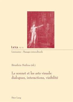 Le sonnet et les arts visuels : dialogues, interactions, visibilite (eBook, PDF)