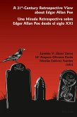 21 st -Century Retrospective View about Edgar Allan Poe- Una Mirada Retrospectiva sobre Edgar Allan Poe desde el siglo XXI (eBook, PDF)