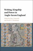 Writing, Kingship and Power in Anglo-Saxon England (eBook, PDF)