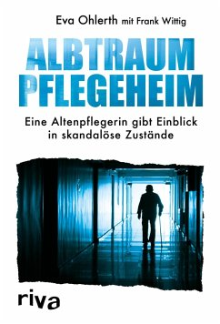 Albtraum Pflegeheim (eBook, PDF) - Wittig, Frank; Ohlerth, Eva