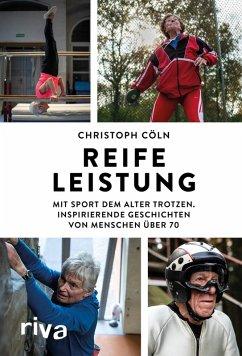 Reife Leistung (eBook, ePUB) - Cöln, Christoph