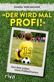 """""""Der wird mal Profi!"""" (eBook, ePUB)"""