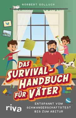 Das Survival-Handbuch für Väter (eBook, ePUB) - Golluch, Norbert