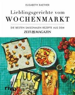 Lieblingsgerichte vom Wochenmarkt (eBook, ePUB) - Raether, Elisabeth