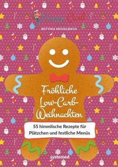 Happy Carb: Fröhliche Low-Carb-Weihnachten (eBook, PDF) - Meiselbach, Bettina