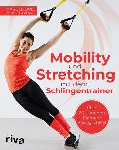 Mobility und Stretching mit dem Schlingentrainer (eBook, PDF) - Kempf, Jessica; Doll, Marcel