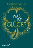 Was ist Glück? (eBook, ePUB)