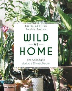 Wild at Home (eBook, ePUB) - Camilleri, Lauren; Kaplan, Sophia