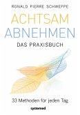 Achtsam abnehmen - Das Praxisbuch (eBook, ePUB)