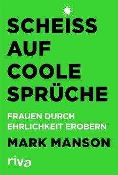 Scheiß auf coole Sprüche (eBook, ePUB) - Manson, Mark