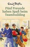 Fünf Freunde haben Spaß beim Teambuilding (eBook, PDF)