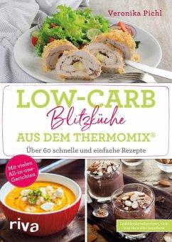 Low-Carb-Blitzküche aus dem Thermomix® (eBook, ePUB) - Pichl, Veronika