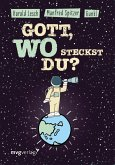 Gott, wo steckst du? (eBook, ePUB)
