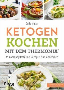 Ketogen kochen mit dem Thermomix® (eBook, ePUB) - Muliar, Doris