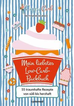 Happy Carb: Mein liebstes Low-Carb-Backbuch (eBook, ePUB) - Meiselbach, Bettina
