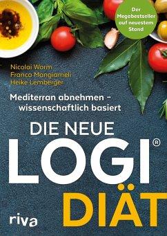 Die neue LOGI-Diät (eBook, ePUB) - Mangiameli, Franca; Lemberger, Heike; Worm, Nicolai