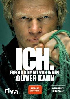 Ich. Erfolg kommt von innen. (eBook, ePUB) - Kahn, Oliver
