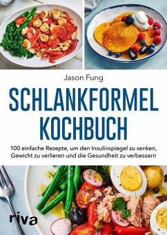 Schlankformel-Kochbuch (eBook, PDF) - Maclean, Alison; Fung, Jason