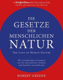 Die Gesetze der menschlichen Natur - The Laws of Human Nature (eBook, ePUB) - Greene, Robert