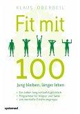 Fit mit 100. Jung bleiben, länger leben (eBook, ePUB)