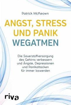 Angst, Stress und Panik wegatmen (eBook, ePUB) - McKeown, Patrick