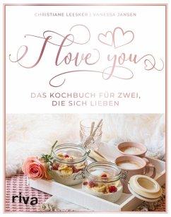 I love you (eBook, ePUB) - Leesker, Christiane; Jansen, Vanessa