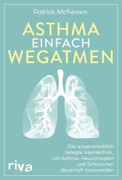 Asthma einfach wegatmen (eBook, ePUB) - McKeown, Patrick