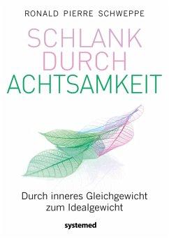 Schlank durch Achtsamkeit (eBook, PDF) - Schweppe, Ronald Pierre