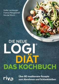 Die neue LOGI-Diät - Das Kochbuch (eBook, PDF) - Worm, Nicolai; Mangiameli, Franca; Lemberger, Heike