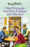 Fünf Freunde machen Schluss mit Alkohol (eBook, ePUB)