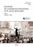 Geschichte der musikalischen Interpretation im 19. und 20. Jahrhundert, Band 1: Ästhetik - Ideen (eBook, PDF)