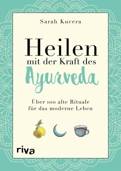 Heilen mit der Kraft des Ayurveda (eBook, PDF) - Kucera, Sarah