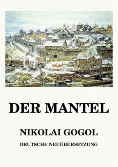 Der Mantel (eBook, ePUB) - Gogol, Nikolai