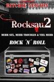 ROCKSAU 2 - MEHR SEX, MEHR TROUBLES & VIEL MEHR ROCK N ROLL
