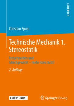 Technische Mechanik 1. Stereostatik - Spura, Christian