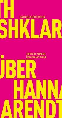 Über Hannah Arendt - Shklar, Judith N.