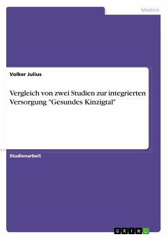 """Vergleich von zwei Studien zur integrierten Versorgung """"Gesundes Kinzigtal"""""""