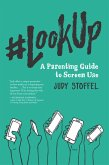#LookUp: A Parenting Guide to Screen Use (eBook, ePUB)