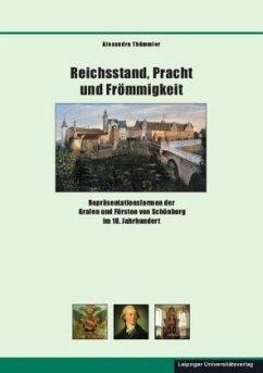 Reichsstand, Pracht und Frömmigkeit - Thümmler, Alexandra