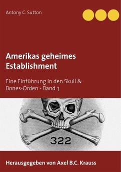 Amerikas geheimes Establishment - Sutton, Antony C.