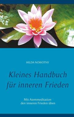 Kleines Handbuch für inneren Frieden