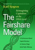 The Fairshare Model: Reimagining Capitalism at the DNA Level-A Performance Based Capital Structure for Venture-Stage Initial Public Offerings (eBook, ePUB)