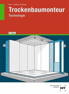 Trockenbaumonteur-Technologie - Boes, Manfred; Hrachowy, Frank; Leithold, Dieter