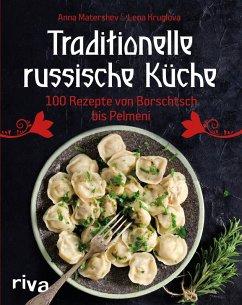 Traditionelle russische Küche (eBook, PDF) - Matershev, Anna; Kruglov, Lena