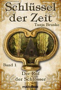 Schlüssel der Zeit - Band 1: Der Ruf der Schlösser (eBook, ePUB) - Bruske, Tanja