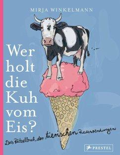 Wer holt die Kuh vom Eis? (Mängelexemplar) - Winkelmann, Mirja