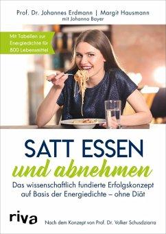 Satt essen und abnehmen (eBook, ePUB) - Erdmann, Johannes; Hausmann, Margit