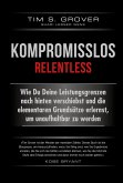 Kompromisslos - Relentless (eBook, PDF)
