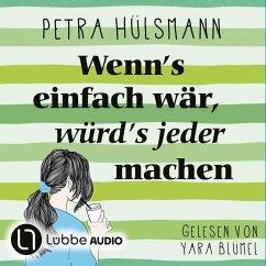 Wenn's einfach wär, würd's jeder machen / Hamburg-Reihe Bd.5 (MP3-Download) - Hülsmann, Petra